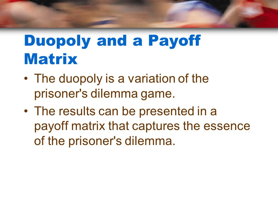 Duopoly and a Payoff Matrix