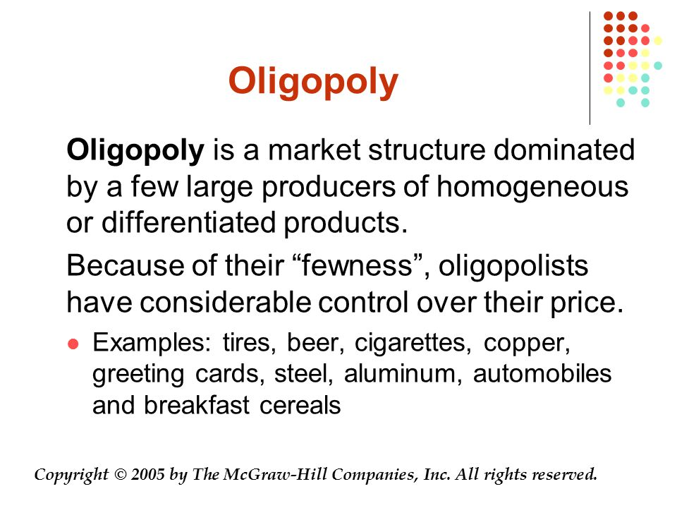 Oligopoly Oligopoly is a market structure dominated by a few large producers of homogeneous or differentiated products.