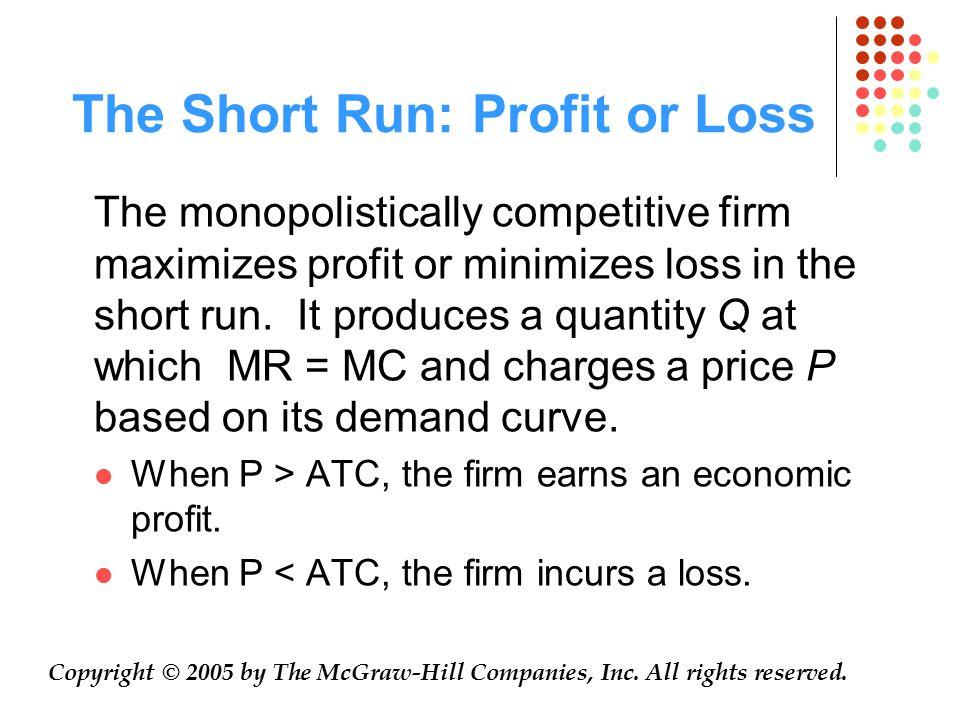 The Short Run: Profit or Loss