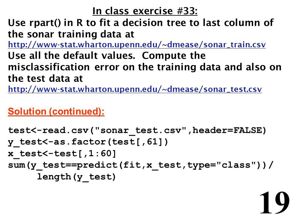 Solution (continued): test<-read.csv( sonar_test.csv ,header=FALSE)