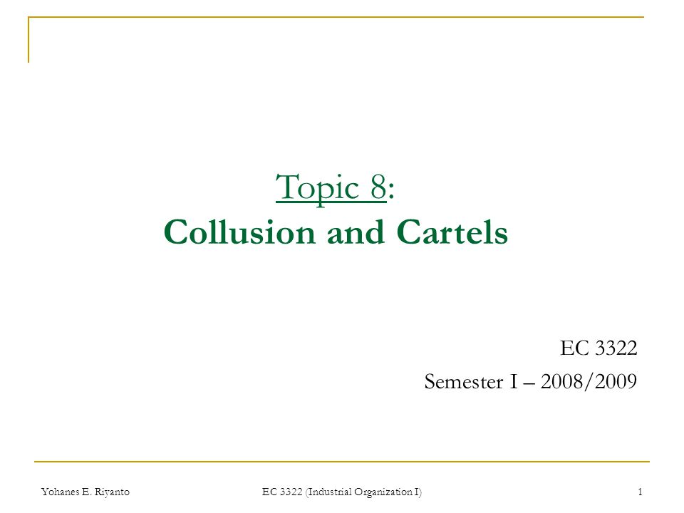 Topic 8: Collusion and Cartels