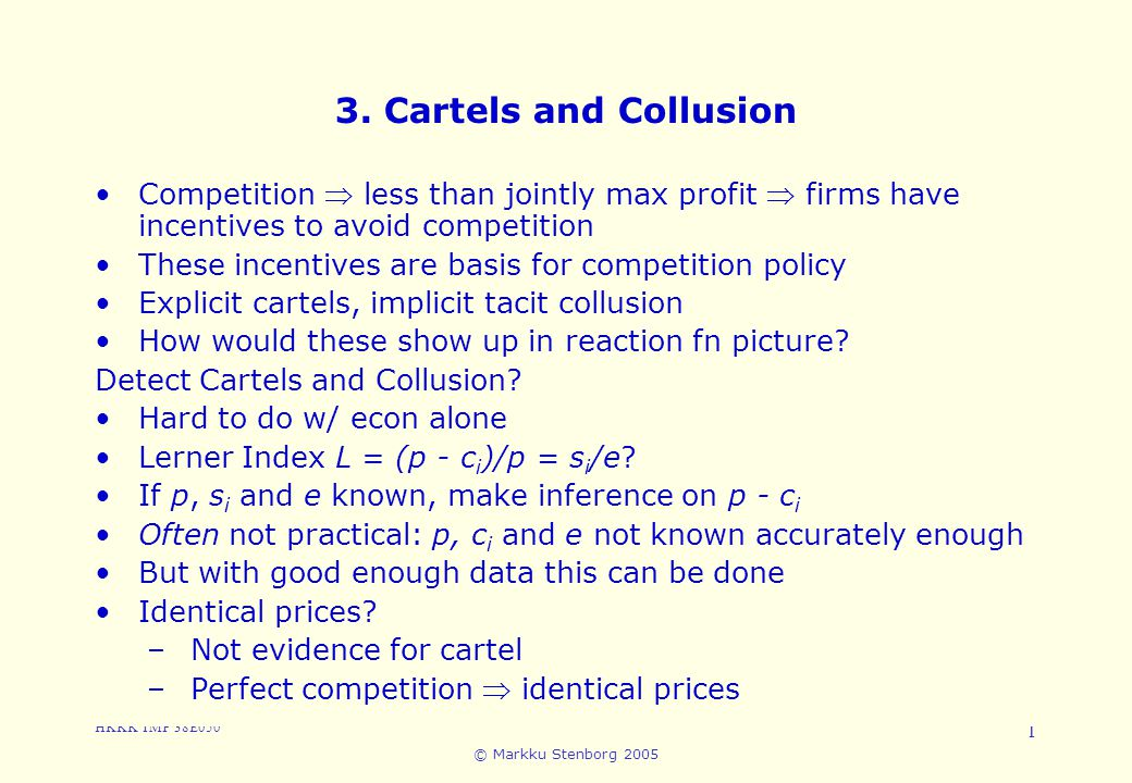 3. Cartels and Collusion Competition  less than jointly max profit  firms have incentives to avoid competition.