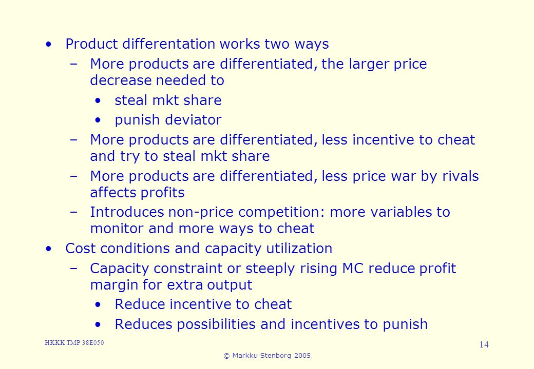 3. Cartels and Collusion Product differentation works two ways