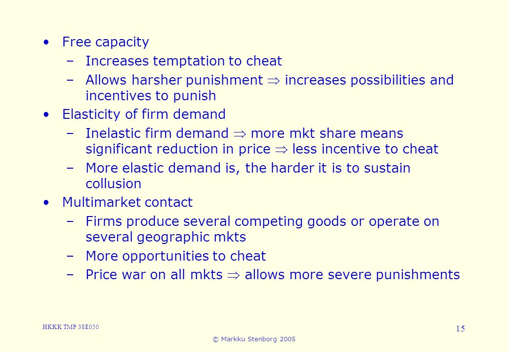 3. Cartels and Collusion Free capacity Increases temptation to cheat