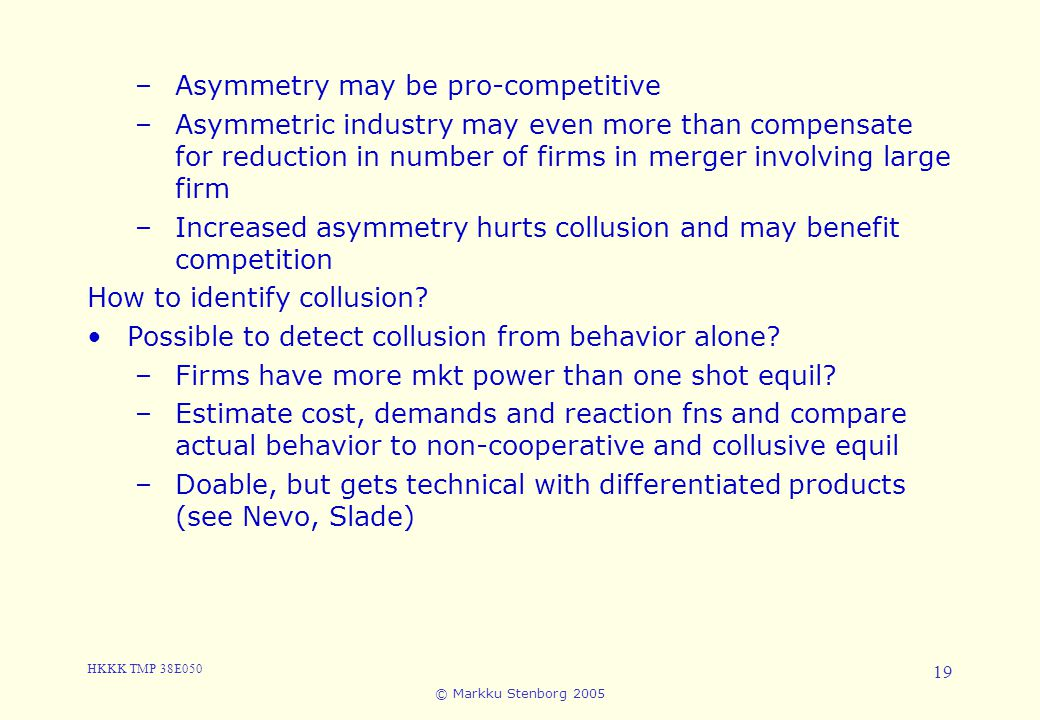 3. Cartels and Collusion Asymmetry may be pro-competitive