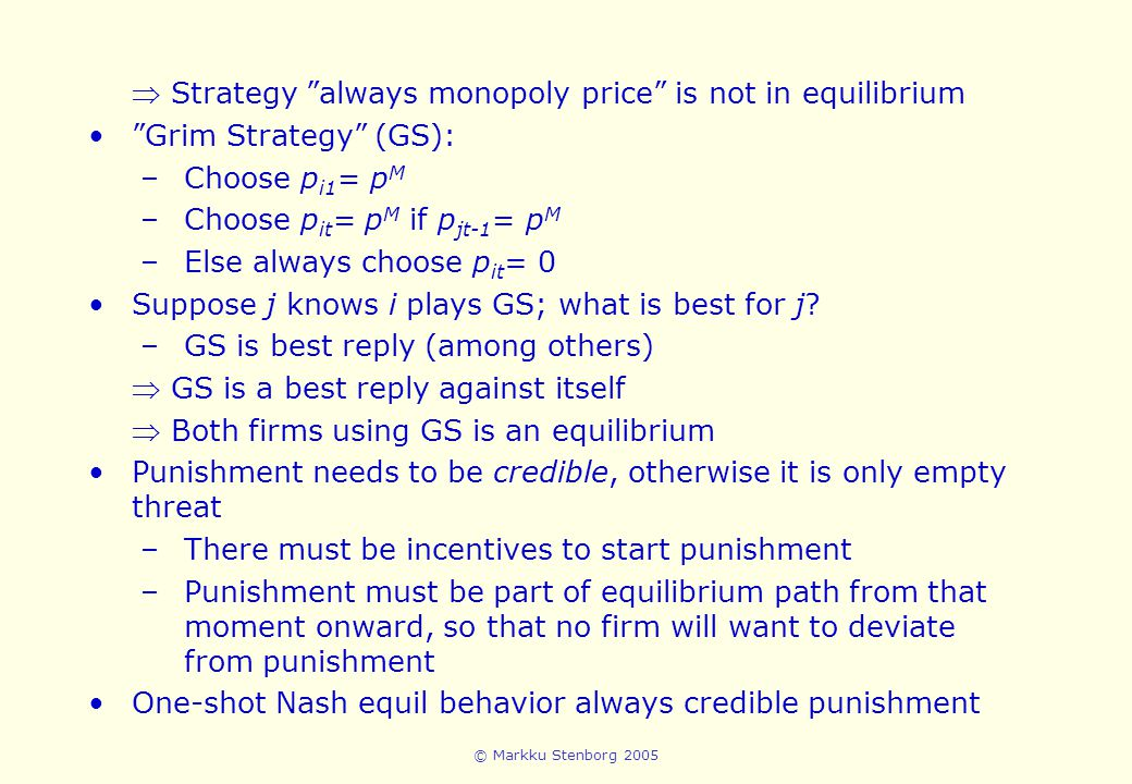  Strategy always monopoly price is not in equilibrium
