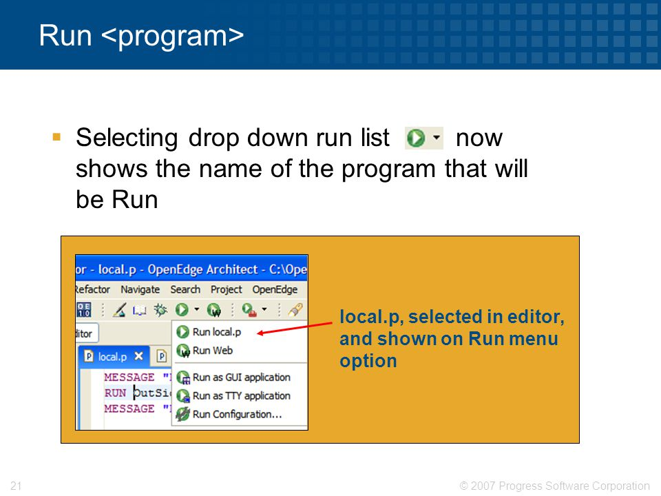 Run <program> Selecting drop down run list now shows the name of the program that will be Run.