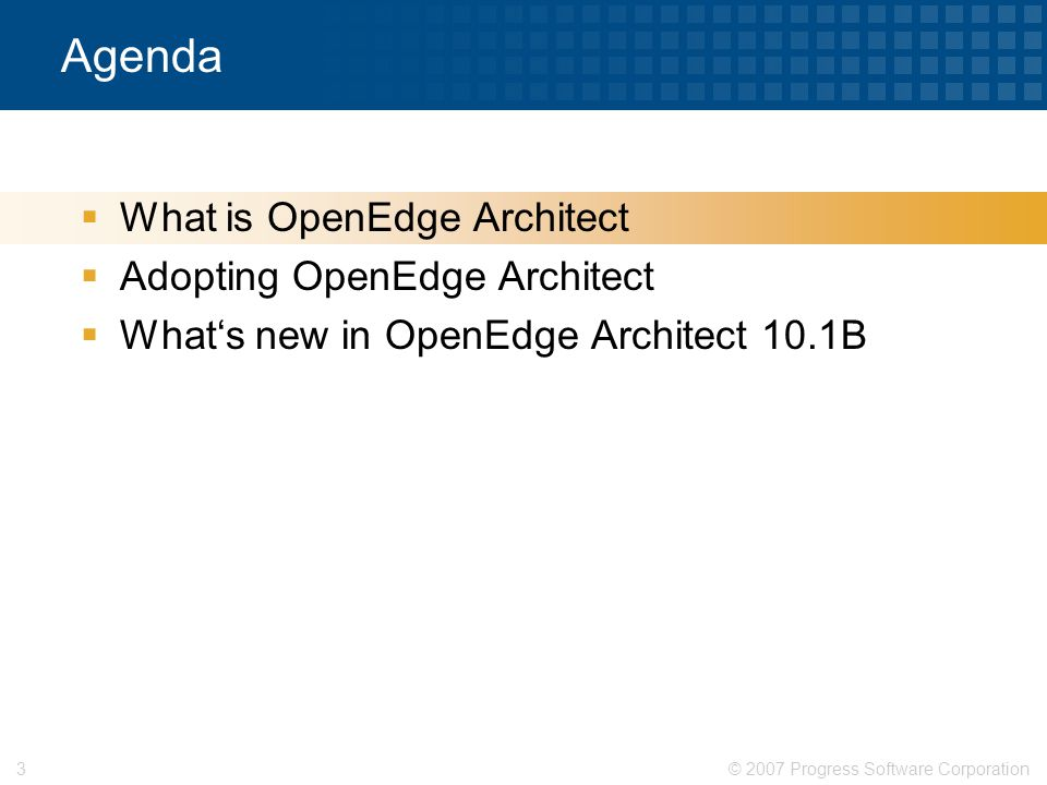 Agenda What is OpenEdge Architect Adopting OpenEdge Architect