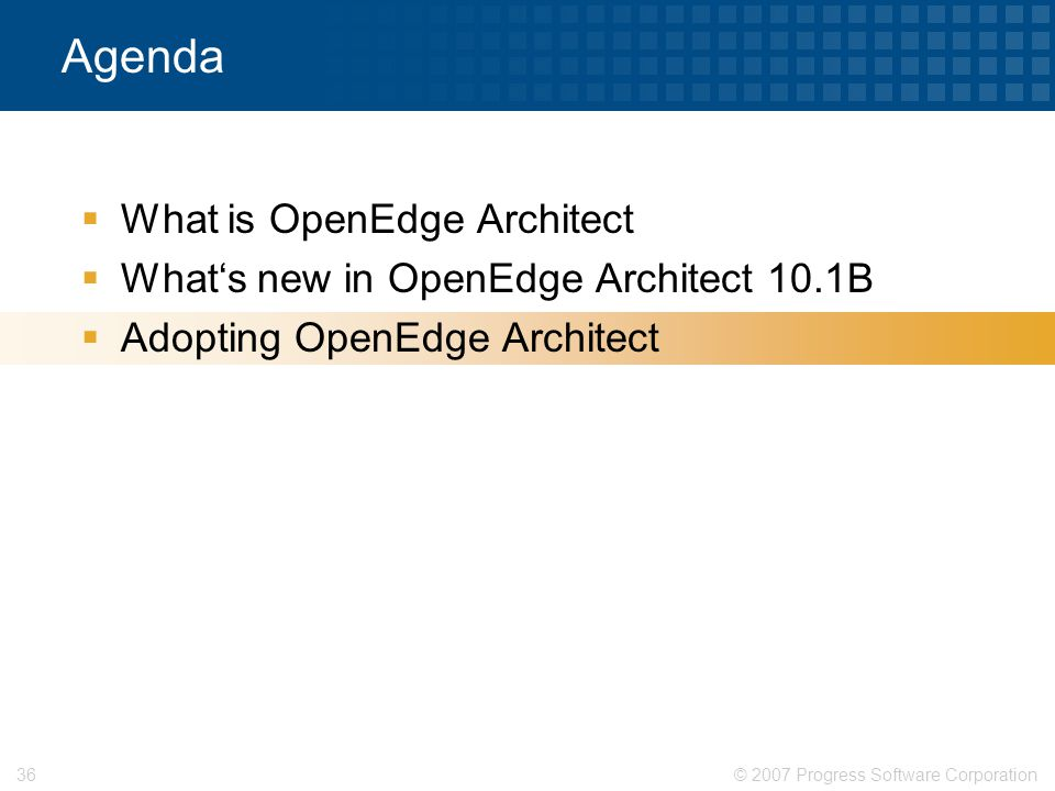 Agenda What is OpenEdge Architect