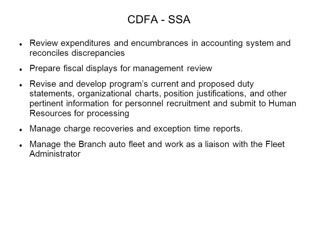 CDFA - SSA Review expenditures and encumbrances in accounting system and reconciles discrepancies.