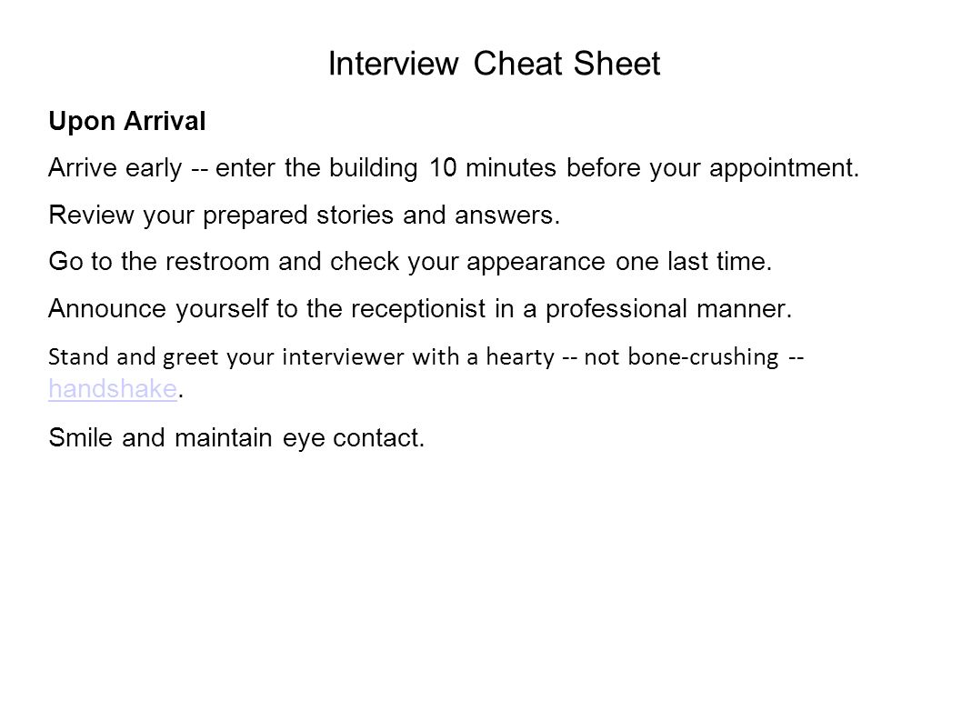 Interview Cheat Sheet Upon Arrival