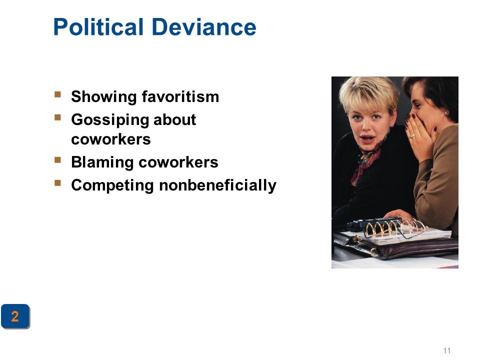 Political Deviance Showing favoritism Gossiping about coworkers