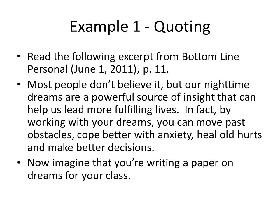 Example 1 - Quoting Read the following excerpt from Bottom Line Personal (June 1, 2011), p. 11.