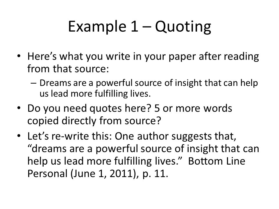 Example 1 – Quoting Here's what you write in your paper after reading from that source: