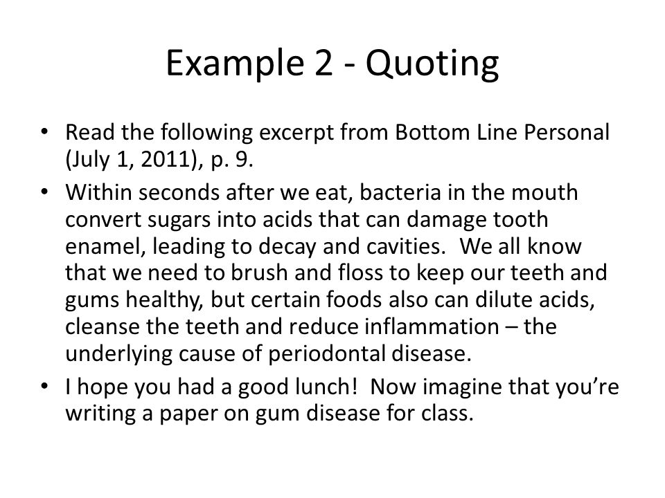 Example 2 - Quoting Read the following excerpt from Bottom Line Personal (July 1, 2011), p. 9.