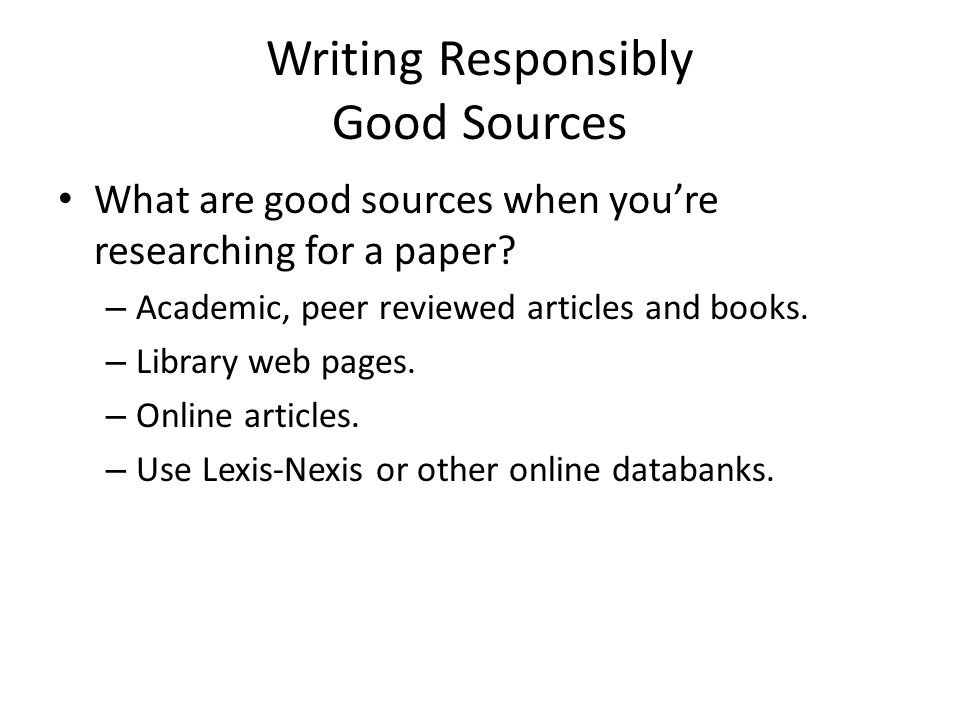 Writing Responsibly Good Sources
