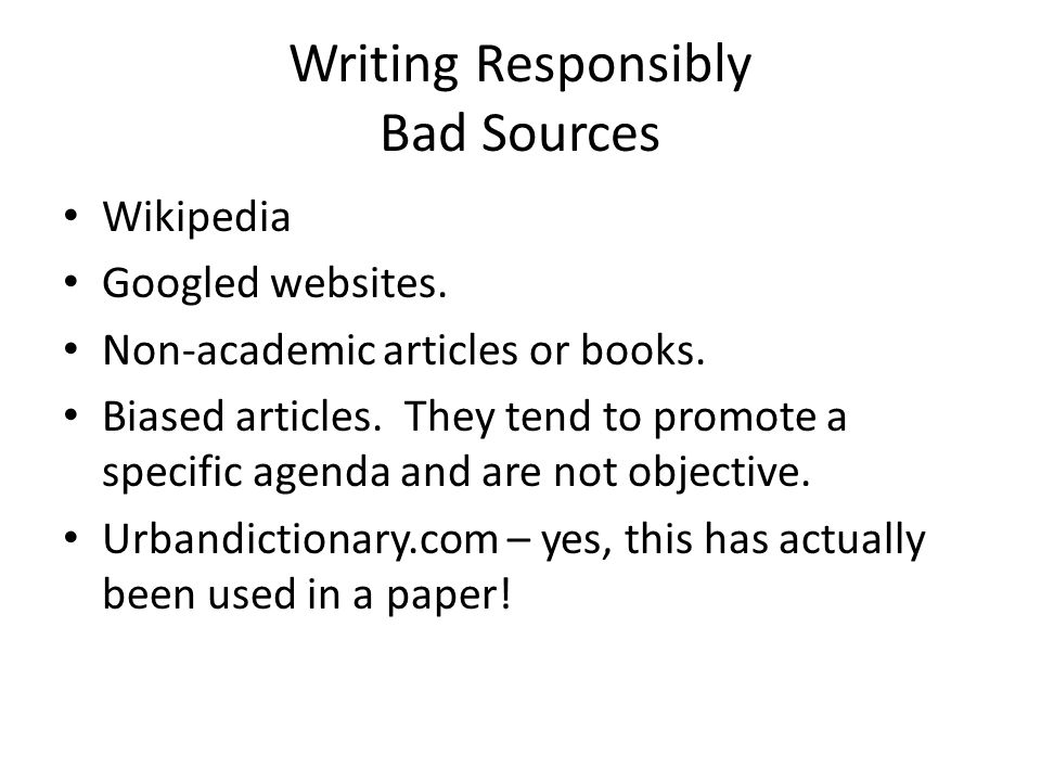 Writing Responsibly Bad Sources
