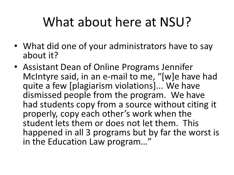 What about here at NSU What did one of your administrators have to say about it
