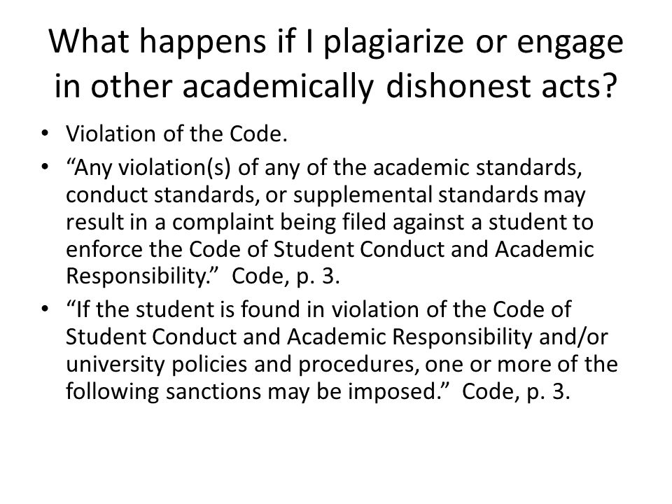 What happens if I plagiarize or engage in other academically dishonest acts
