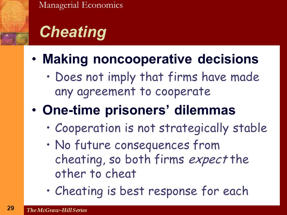 Cheating Making noncooperative decisions One-time prisoners' dilemmas