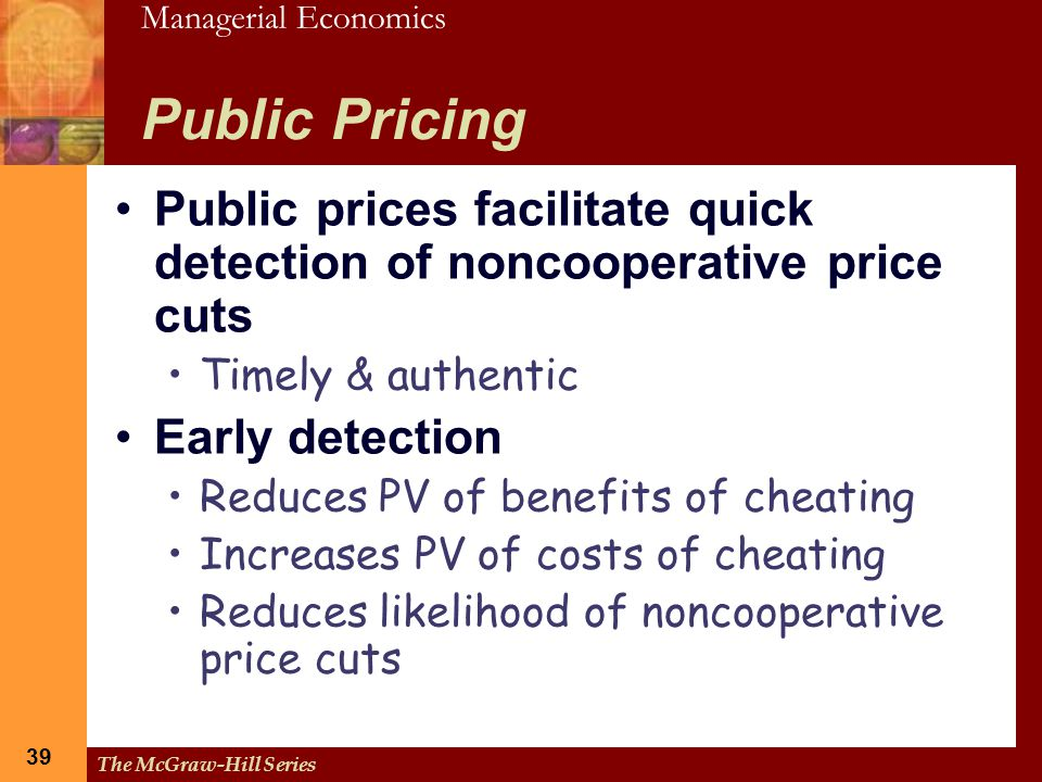 Public Pricing Public prices facilitate quick detection of noncooperative price cuts. Timely & authentic.