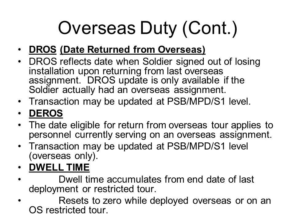 Overseas Duty (Cont.) DROS (Date Returned from Overseas)