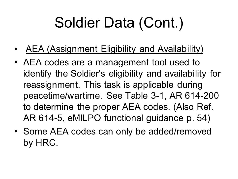 Soldier Data (Cont.) AEA (Assignment Eligibility and Availability)
