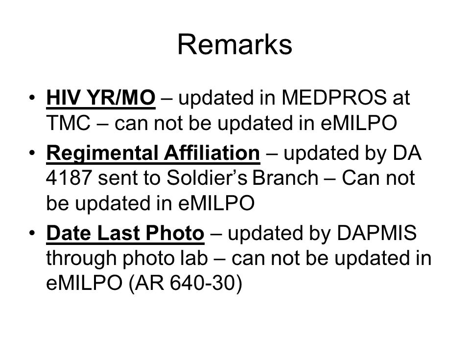 Remarks HIV YR/MO – updated in MEDPROS at TMC – can not be updated in eMILPO.