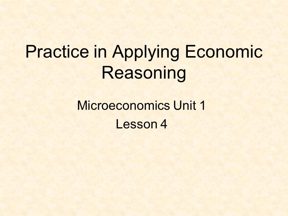 Practice in Applying Economic Reasoning
