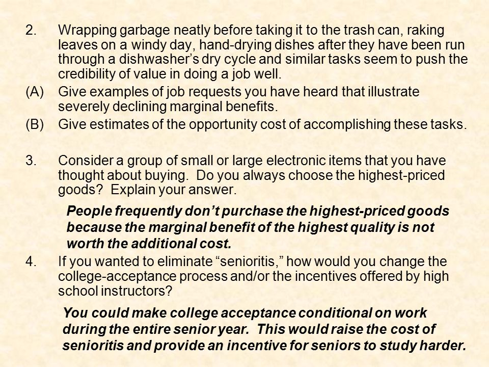 Wrapping garbage neatly before taking it to the trash can, raking leaves on a windy day, hand-drying dishes after they have been run through a dishwasher's dry cycle and similar tasks seem to push the credibility of value in doing a job well.