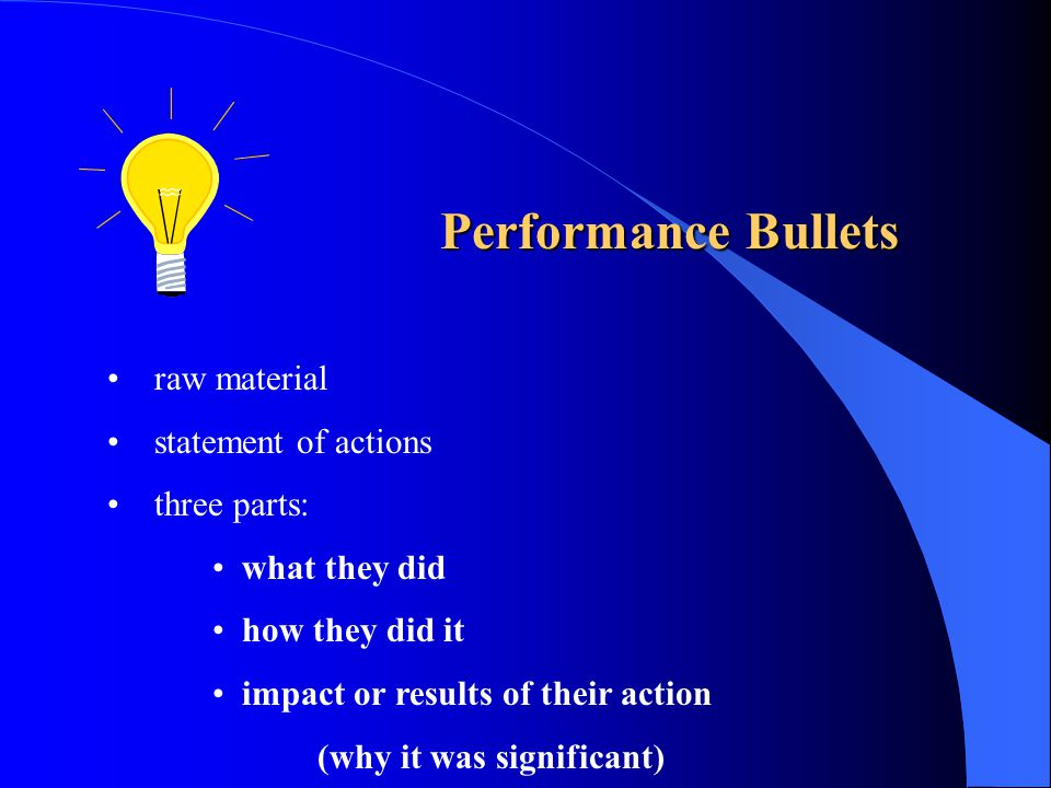 Performance Bullets raw material statement of actions three parts: