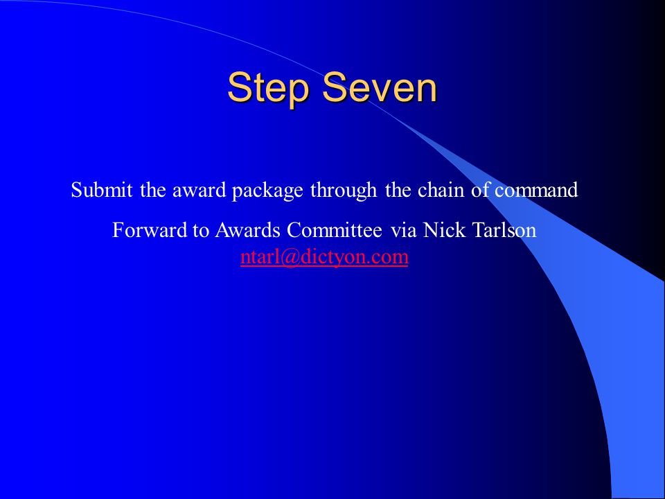 Step Seven Submit the award package through the chain of command