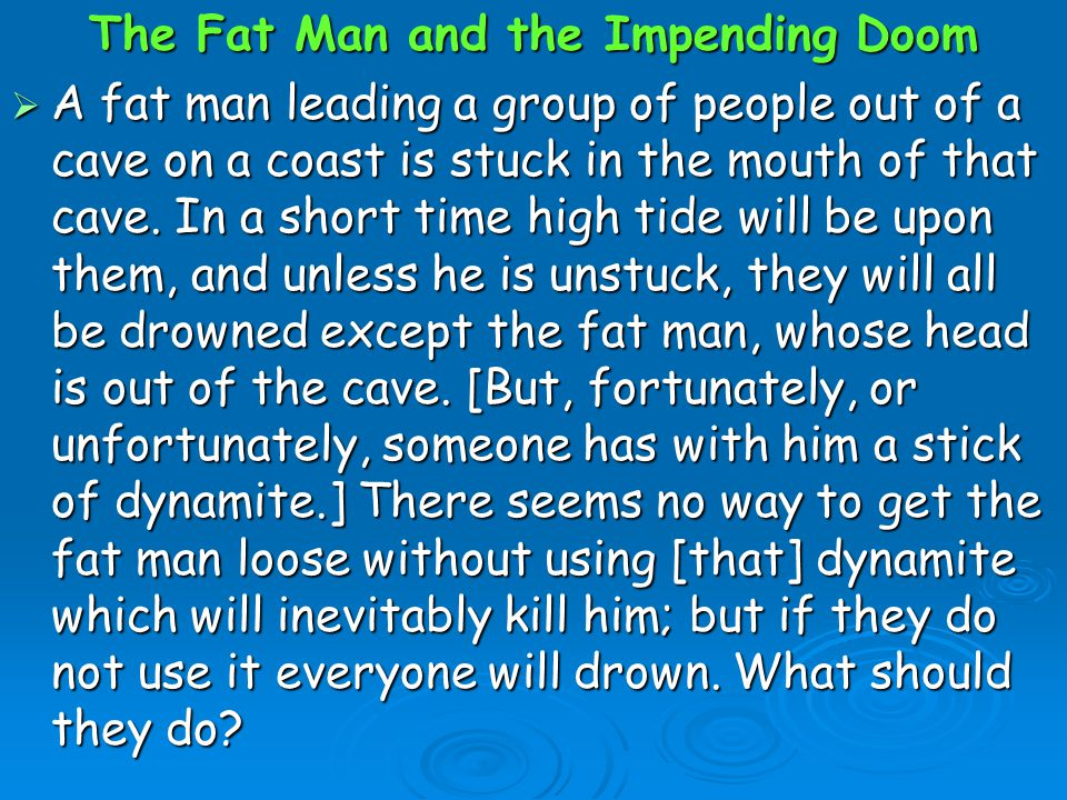 The Fat Man and the Impending Doom