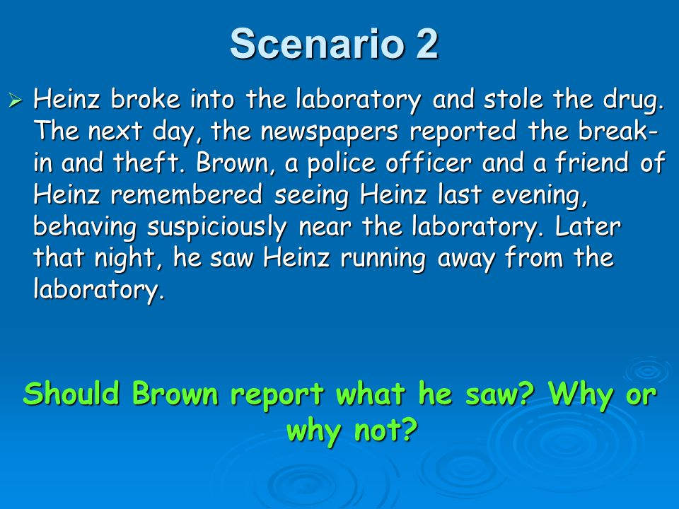 Should Brown report what he saw Why or why not