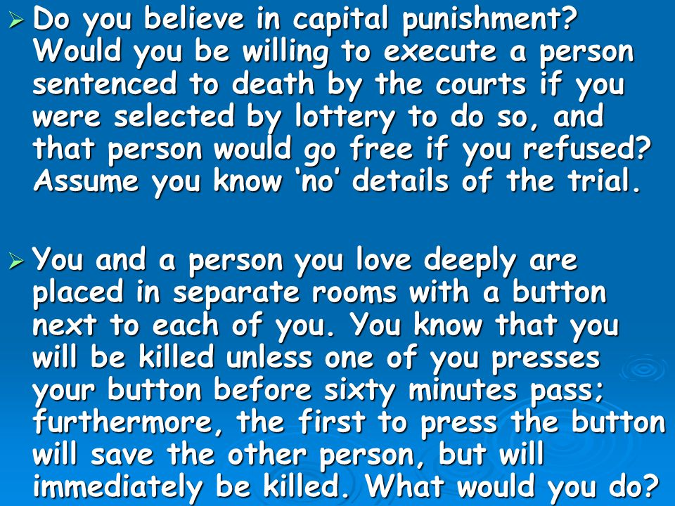 Do you believe in capital punishment