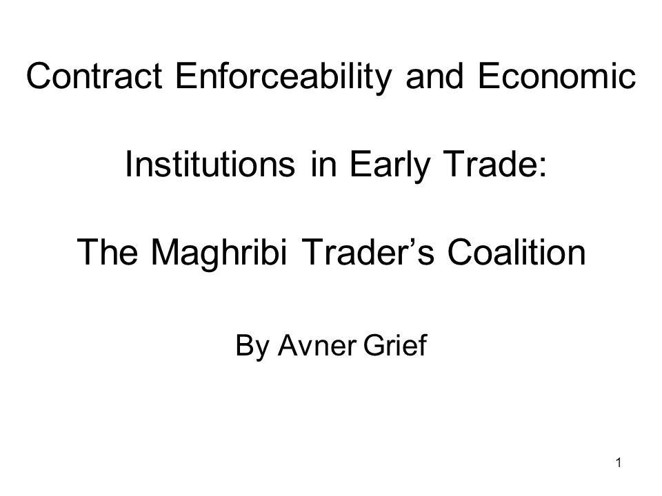 Contract Enforceability and Economic Institutions in Early Trade: The Maghribi Trader's Coalition
