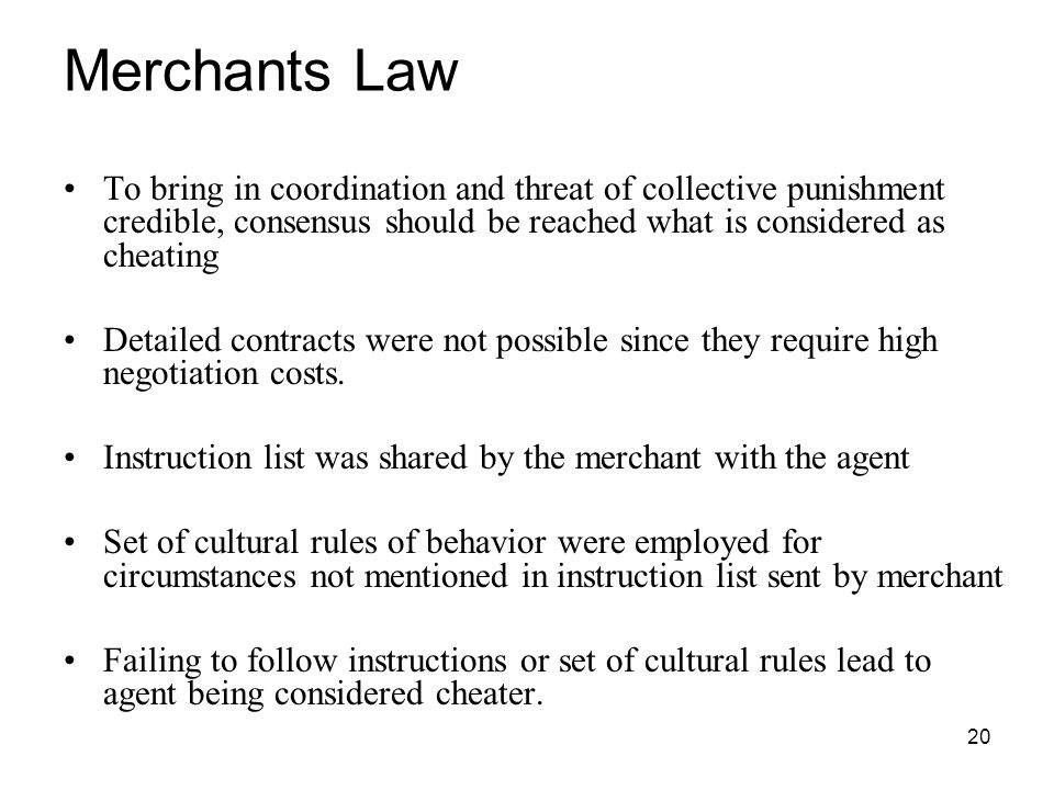Merchants Law To bring in coordination and threat of collective punishment credible, consensus should be reached what is considered as cheating.
