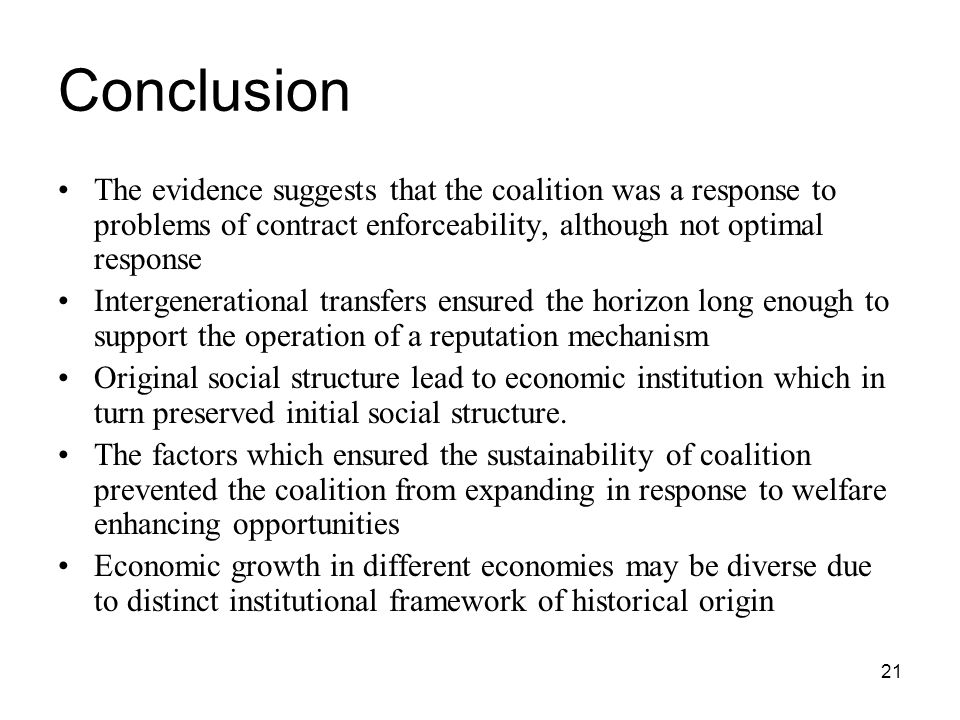 Conclusion The evidence suggests that the coalition was a response to problems of contract enforceability, although not optimal response.