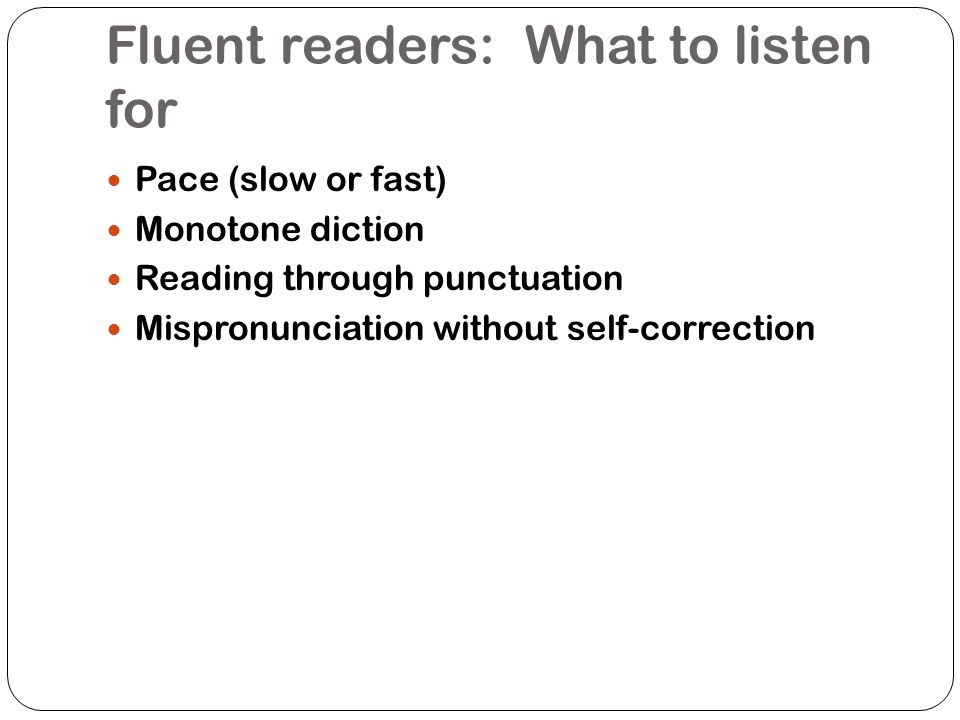 Fluent readers: What to listen for