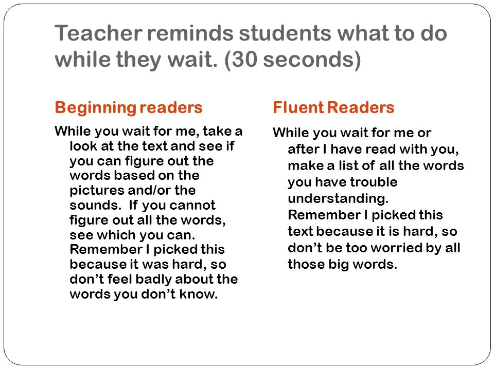 Teacher reminds students what to do while they wait. (30 seconds)