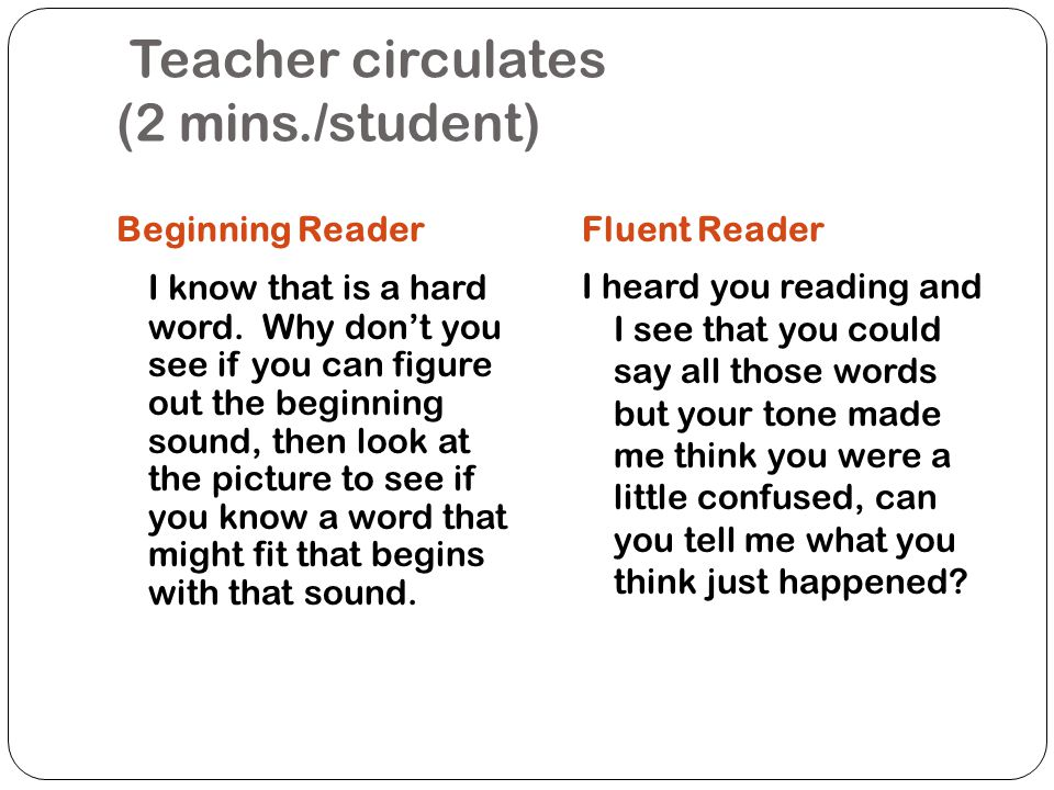 Teacher circulates (2 mins./student)