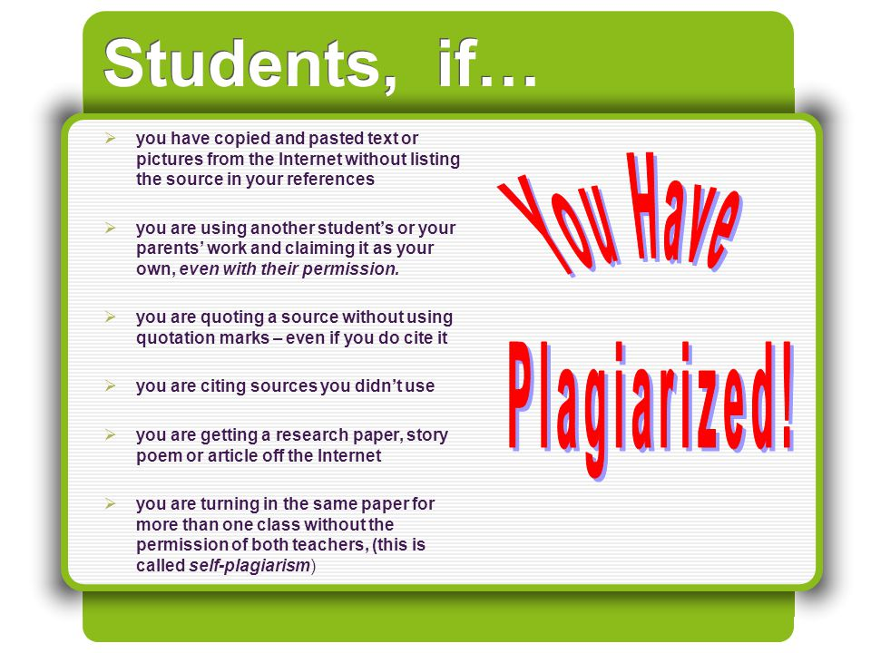 You Have Plagiarized! Students, if…