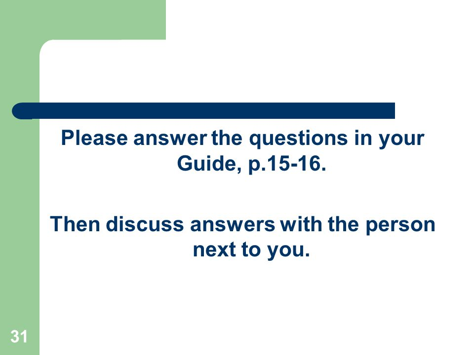 Please answer the questions in your Guide, p.15-16.