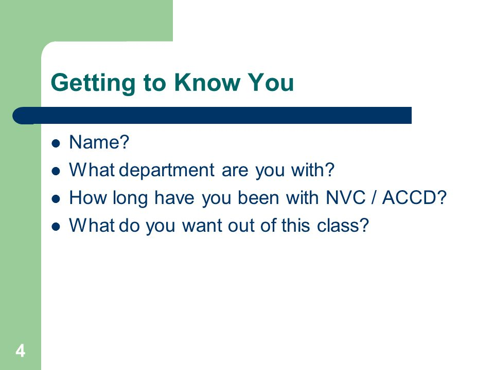 Getting to Know You Name What department are you with