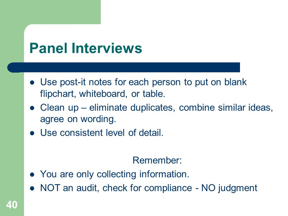 Panel Interviews Use post-it notes for each person to put on blank flipchart, whiteboard, or table.