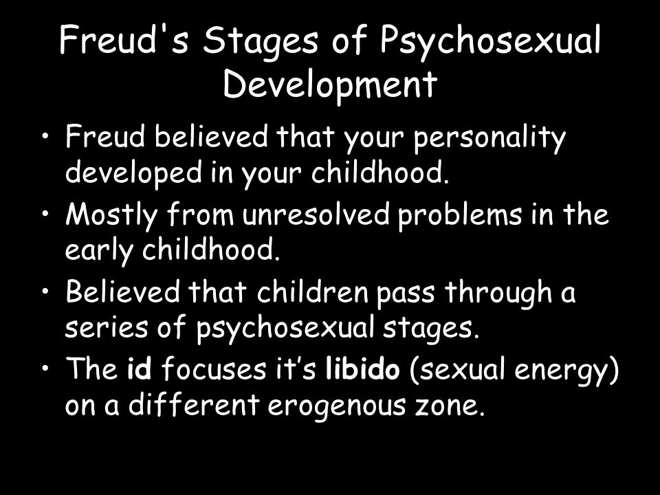 Freud s Stages of Psychosexual Development