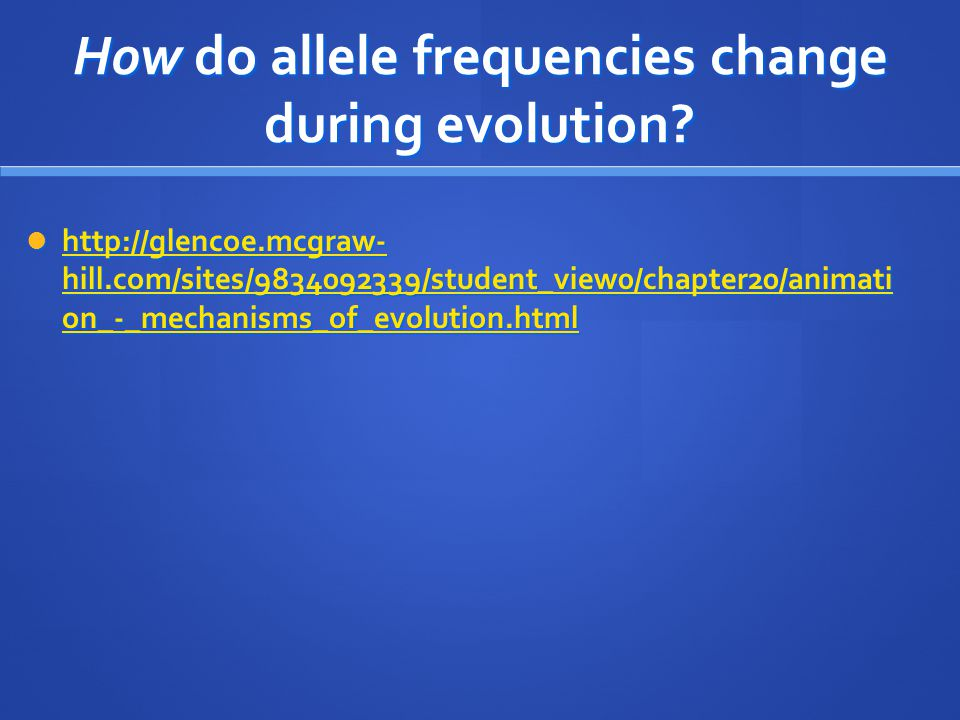 How do allele frequencies change during evolution