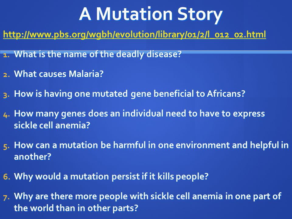 A Mutation Story http://www.pbs.org/wgbh/evolution/library/01/2/l_012_02.html. What is the name of the deadly disease