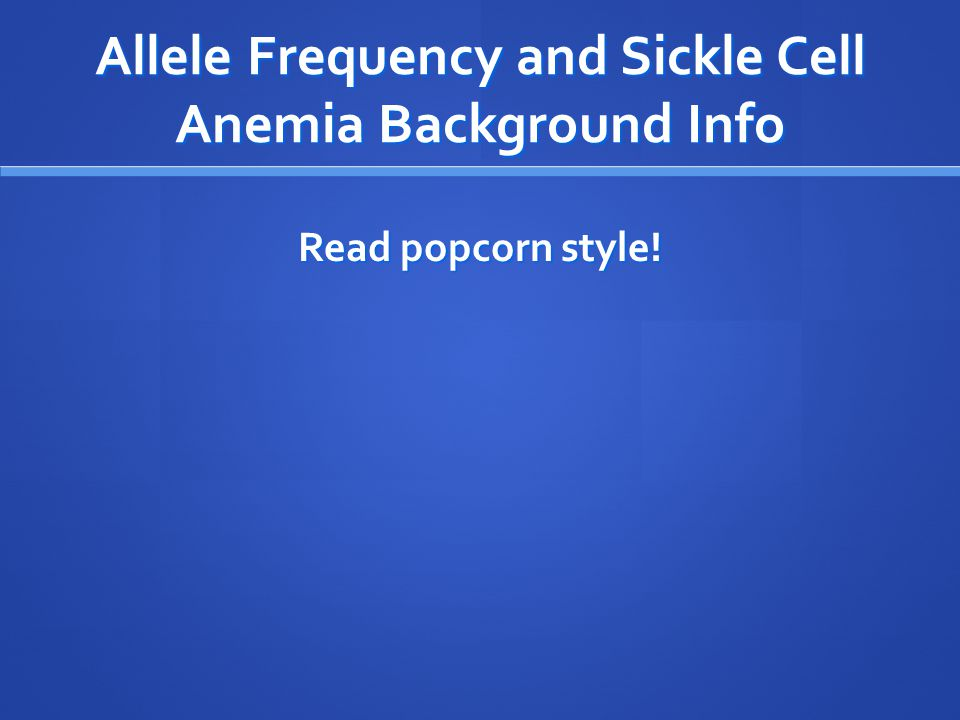 Allele Frequency and Sickle Cell Anemia Background Info