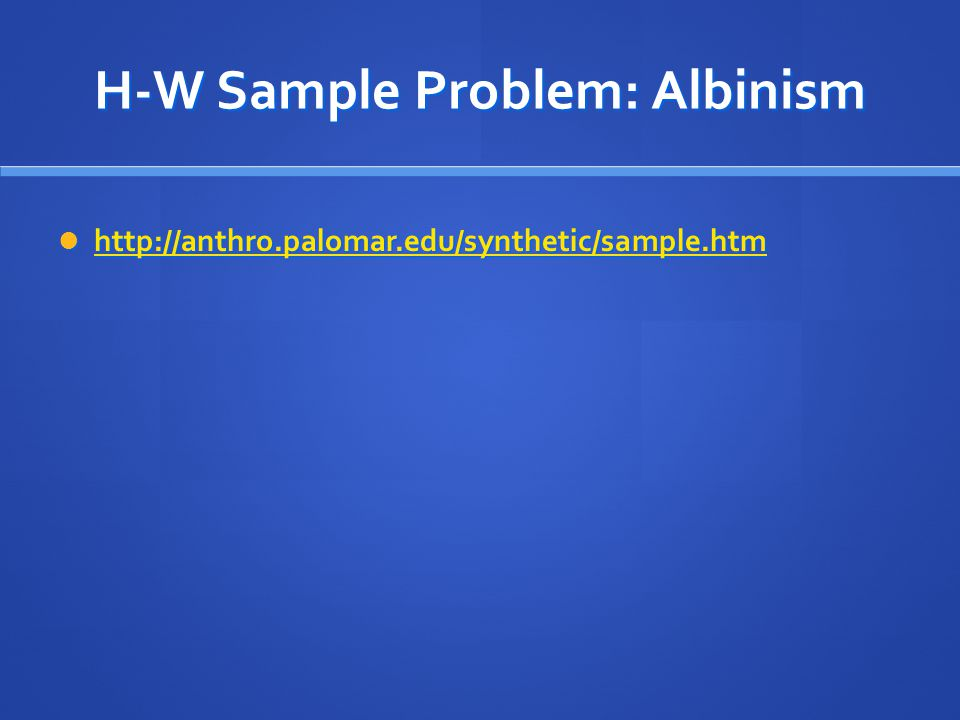 H-W Sample Problem: Albinism